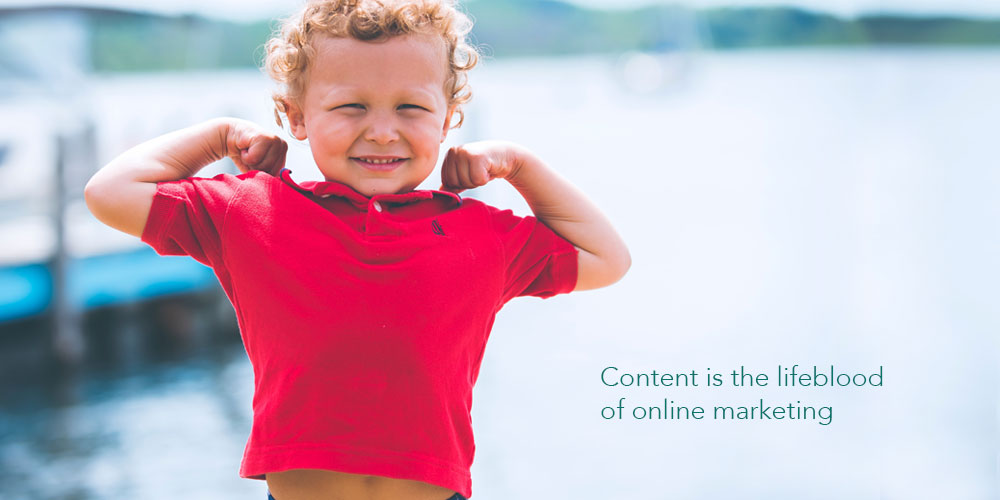 content is the lifeblood of online marketing