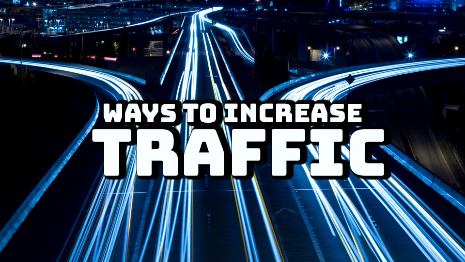 4 Ways to Increase Traffic to Your Website
